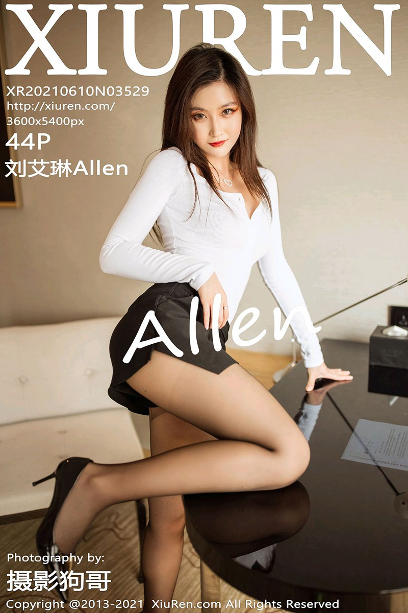 [XiuRen秀人网] 2021.06.10 No.3529 刘艾琳Allen [44+1P]